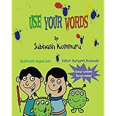#Book Review of #UseYourWords from #ReadersFavorite - https://readersfavorite.com/book-review/use-your-words  Reviewed by Rosie Malezer for Readers' Favorite  Use Your Words is a children's book written by Subhash Kommuru and illustrated by Nayan Soni. Two young brothers, Ramesh and Suresh, are able to speak three languages, but prefer to talk a nonsensical type of gibberish at home. After being sent to their room for refusing to engage in proper small talk with ...