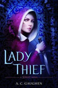 Lady Thief by A.C. Gaughen. 3 out of 5.YA Fiction about Robin Hood and Maid Marian