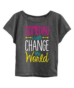 Loving this Heather Charcoal 'I Will Change The World' Dolman Tee - Kids on #zulily! #zulilyfinds