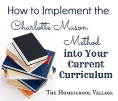 How to Implement the Charlotte Mason Method into Your Current Curriculum