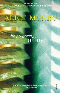The progress of love  by Alice Munro. . great short stories