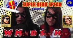 #78: We Might Be Superheroes (Alex Covington & Rica de Ocampo) http://superherospeak.com/wp/78-we-might-be-superheroes-alex-covington-rica-de-ocampo/