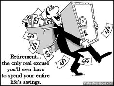 Funny Retirement Wishes: Humorous Quotes and Messages Funny Retirement Wishes, Retirement Card Messages, Money Safe, Market Risk, Life Humor, Funny Quotes, Average Person, Relationship, How To Plan