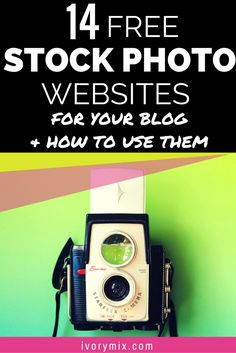 14 FREE STOCK PHOTO WEBSITES, Free stock photos and images for blogs