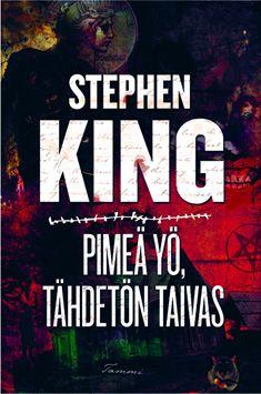Pimeä yö, tähdetön taivas (9789513162214) - Stephen King - Kirjat - Bookplus kirjakauppa