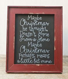 "Christmas Decor Chalkboard Sign - The Grinch ""Maybe Christmas, perhaps means a little bit more"" by Belle Amour Designs"
