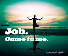 """Job. Come to me."" @natashavaris_co – Natasha Varis, 2014. http://www.verkkoenkeli.fi/"