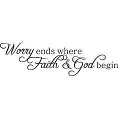 This inspirational vinyl art applies to smooth surfaces like walls, glass, tile and more. This art piece is easy to apply and features the phrase, 'worry ends where faith and God begin.' Artist: Unkno