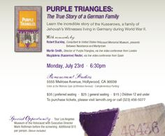 Special movie screening of Purple Triangles: The True Story of a German Family  Learn the incredible story of the Kusserows, a family of Jehovah's Witnesses living in Germany in World War II.  With remarks by:  Robert Buckley, Consultant to United States Holocaust Memorial Museum, presents Between Resistance & Martyrdom  Martin Smith, Director of Purple Triangles, via live video conference from London  Magdalena (Kusserow) Reuter, via live video conference from Spain  Monday, July 23rd ·…