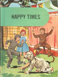 How awesome is this image?  Vintage 1962 Happy Times School Book.