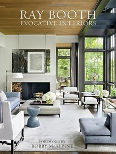 Ray Booth: Evocative Interiors: Ray Booth, Judith Nasatir, Bobby McAlpine: 9780847861880: Amazon.com: Books