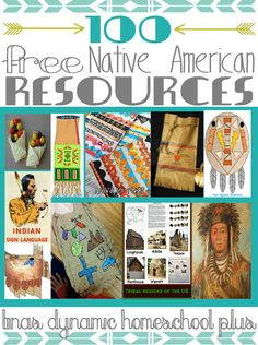 100 Free Native American Resources | Tina's Dynamic Homeschool Plus.  Are you following all 136 Pinterest boards of mine?
