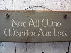 wood sign, not all who wander are lost, wall decor, wall hanging by CiderHouseMill on Etsy https://www.etsy.com/listing/176832419/wood-sign-not-all-who-wander-are-lost