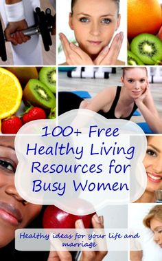 100+  Free Healthy Living Resources Every Busy Woman Needs –17 Bloggers Share Their Best Food, Family, Health and Organization Freebies #Ebooks #Freebies #Printables