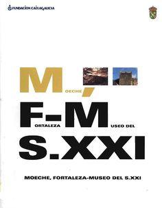 Moeche, fortaleza-museo del siglo XXI : http://kmelot.biblioteca.udc.es/record=b1533346~S16*gag
