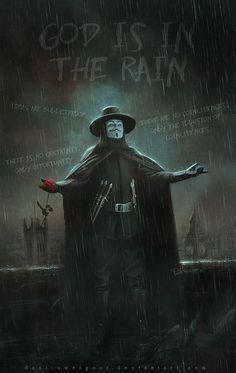 God Is In The Rain by Dani-Owergoor on DeviantArt V For Vendetta Wallpapers, V For Vendetta Quotes, V Pour Vendetta, Dc Comics, Madara Wallpaper, Character Art, Character Design, Hacker Wallpaper, Univers Dc