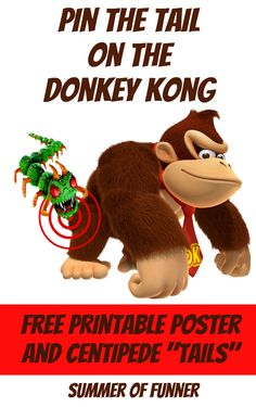 Pin the Tail on the Donkey Kong Free Printable Poster and Centipede Tails from Summer of Funner