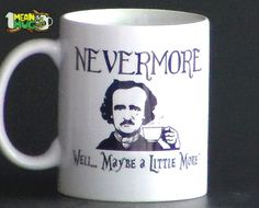 Hey, I found this really awesome Etsy listing at https://www.etsy.com/listing/245101951/nevermore-maybe-a-little-more-edgar