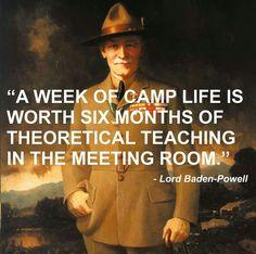 """""""Una semana de campamento vale mas que 6 meses enseñando teóricamente en una habitación"""" B.P."""