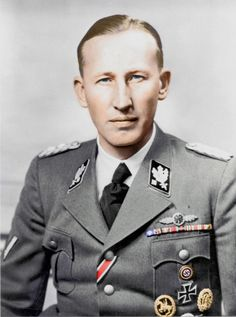 Reinhard Heydrich - thought to be the man that would eventually replace Hitler. A cold blooded killer and anti-Semite and racist, Exceptionally skilled and dedicated Nazi.