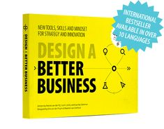 About the Bestselling Book Design A Better Business: New Skills, new Tools, and a New Mindset for Innovation! Order your copy today! We Are A Team, Prop Design, Inside Design, Design Strategy, Exciting News, Design Thinking, Innovation Design, Design Process, Keynote