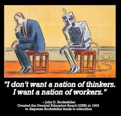 ... Don't Want A Nation Of Thinkers. I Want A Nation Of Workers