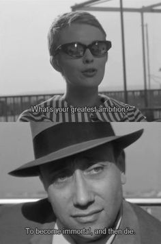 """""""What's your greatest ambition?"""" -- """"To become immortal, then die."""" 