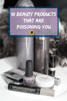 You can choose not to use toxic beauty products. Lemongrass Spa offers all 10 of these with safe ingredients. Let me know when your ready to switch to products that are healthy for your family! www.ourlemongrassspa.com/kathydeane