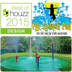 My Splash Pad Receives Best Of Houzz 2015 Award! The Best Of Houzz award is given in two categories: Design and Customer Satisfaction. Design award winners' work was the most popular among the more than 25 million monthly users on Houzz.