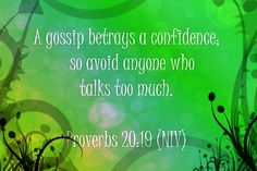 If they gossip to you, make no mistake, they will gossip about you, too!