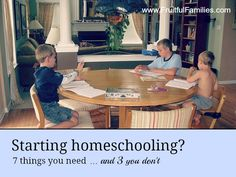 Starting Homeschooling? 7 things you need ... and 3 you don't