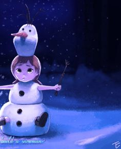 """""""Yes!  I want to build a snowman!!!"""""""