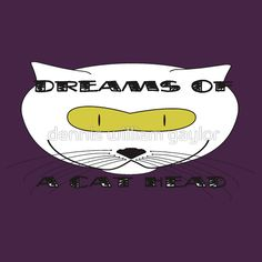 dreams of a cat head - T-Shirts & Hoodies by dennis william gaylor, custom illustrated posters, prints, tees. Unique bespoke designs by dennis william gaylor . Head S, Custom Tees, Bespoke Design, Posters, Dreams, Hoodies, Cats, Unique, Illustration