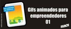 Para descontrair, Gifs animados para empreendedores 01
