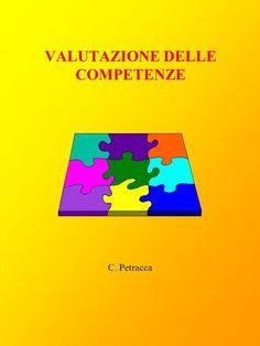 VALUTAZIONE DELLE COMPETENZE C. Petracca. Competenze e porfolio2 Quale valutazione? La docimologia ha subito un processo di evoluzione che può essere.