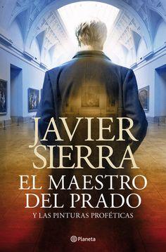 El maestro del Prado y las pinturas proféticas, Primer Capítulo, Javier Sierra