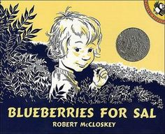 Blueberries for Sal by Robert McCloskey.