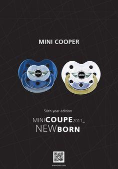 Mini Cooper (New Born - Mini coupe promo add) Mini Cooper Accessories, Mini Driver, Yes Man, Mini Countryman, Great Ads, Mini Cooper S, Car Advertising, Graphic Design Posters, Classic Mini