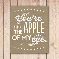 You're the Apple of my Eye Printable Art by PaperCanoePrintables, $5.00