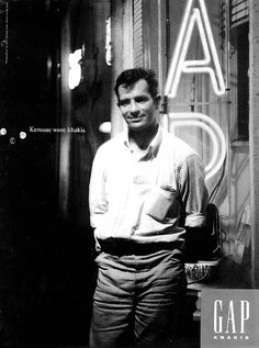 """Kerouac Wore Khakis"" find out the story of jack kerouac starring in 1993 Gap advertising campaign"
