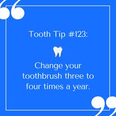 Pop Quiz: When was the last time you changed your toothbrush?
