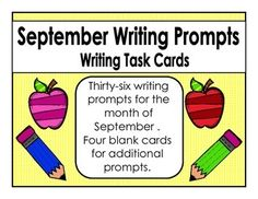 Thirty-six writing prompts for the month of September.  Four blank additional cards for teacher created prompts are included.