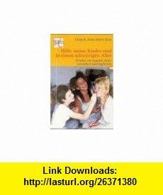 Hilfe, meine Kinder sind in einem schwierigen Alter. Kinder im Jugendalter verstehen und begleiten. (9783775191555) Gary Ezzo, Anne Marie Ezzo , ISBN-10: 3775191550  , ISBN-13: 978-3775191555 ,  , tutorials , pdf , ebook , torrent , downloads , rapidshare , filesonic , hotfile , megaupload , fileserve