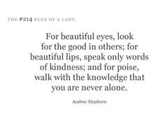 Audrey Hepburn quote.... This one is my favorite.