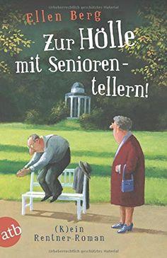 Zur Hölle mit Seniorentellern!: (K)ein Rentner-Roman von Ellen Berg http://www.amazon.de/dp/3746629802/ref=cm_sw_r_pi_dp_RSaPwb1SAHRBJ
