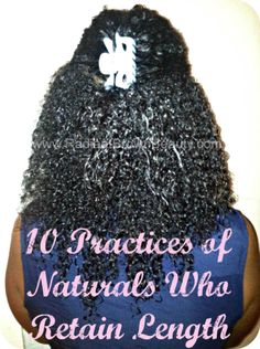 10 Non-Negotiable Practices of Naturals Who Retain Length My stylist has told me my hair isn't just curly white girl hair, it's nearly the texture and curl of natural Black hair. I'm learning to take care of it!