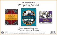 J.K. Rowling's Wizarding World - books now available from Candlewick Press