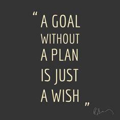 Um objetivo sem um plano é somente um sonho.