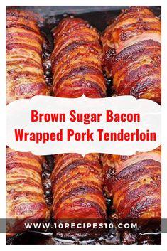 Brown Sugar Bacon Wrapped Pork Tenderloin – One Of Recipe - Food Recipe Pork Tenderloin Marinade, Pork Tenderloin Recipes, Pork Chops, Bacon Recipes, Cooking Recipes, Smoker Recipes, Game Recipes, Keto Recipes, Chicken Recipes