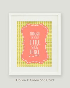Though She Be But Little She is Fierce  Baby Girl by alexazdesign, $20.00